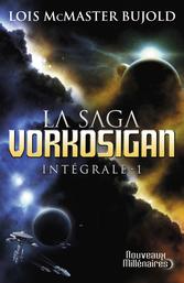 La saga Vorkosigan - Tome 1 - L'intégrale