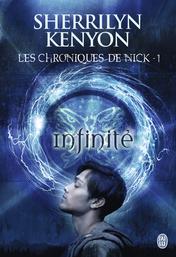 Les chroniques de Nick Tome 1 Infinité - Sherrilyn Kenyon