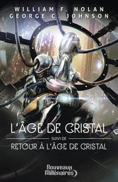 L'âge de cristal – Retour à l'âge de cristal