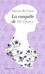 La conquête de Mr Darcy