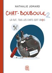 Chat-Bouboule - Tome 2 - La nuit, tous les chats sont gros