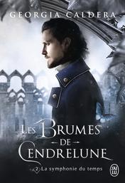 Les Brumes de Cendrelune - Tome 2 - La symphonie du temps