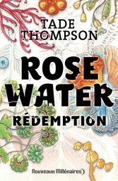 Rosewater - Tome 3 - Rédemption