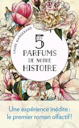 Les 5 parfums de notre histoire