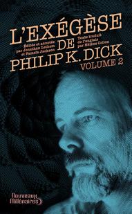 L'exégèse de Philip K. Dick - 2