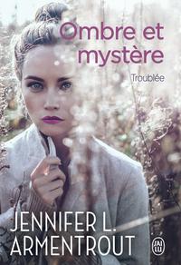 Ombre et mystère - Tome 2 - Troublée