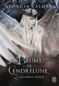 Les Brumes de Cendrelune - Tome 3 - Les ombres célestes