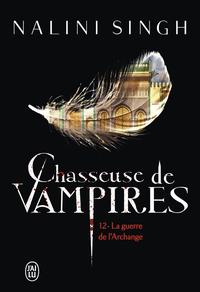 Chasseuses de vampires - Tome 12 - La guerre de l'Archange