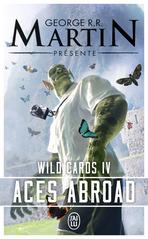 Wild Cards - Tome 4 - Aces Abroad. Une mosaïque romanesque