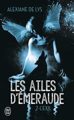 Les ailes d'émeraude - Tome 2 - L'exil