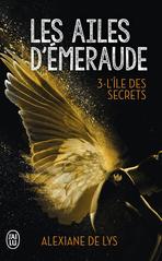 Les ailes d'émeraude - Tome 3 - L'île des secrets