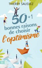50+1 bonnes raisons de choisir l'optimisme