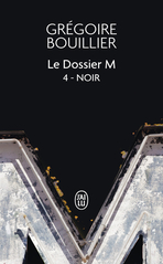 Le Dossier M - Tome 4 - Noir (la solitude)