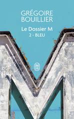 Le Dossier M - Tome 2 - Bleu (l'amour)