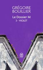 Le Dossier M - Tome 3 - Violet (le réel)
