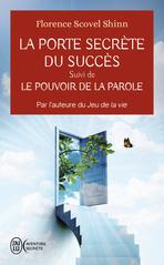 La porte secrète du succès - Le pouvoir de la parole