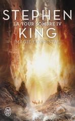 La Tour Sombre - Tome 4 - Magie et Cristal