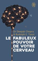 Les fabuleux pouvoirs de votre cerveau