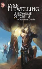Le royaume de Tobin - Tome 5 - La Troisième Orëska