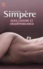 Sexe, cuisine et (in)dépendances