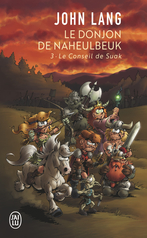 Le Donjon de Naheubeulk - Tome 3 - Le Conseil de Suak