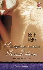 Prodigieuses caresses & portraits libertins