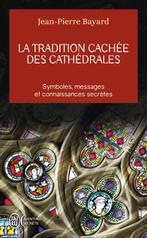 La tradition cachée des cathédrales