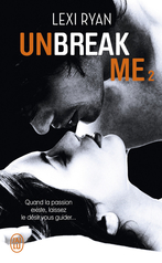 Unbreak me - Tome 2 - Si seulement…