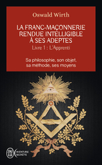 La franc-maçonnerie rendue intelligible à ses adeptes - Tome 1 - L'apprenti