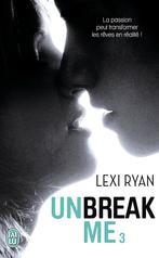 Unbreak me - Tome 3 - Rêves volés