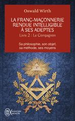 La franc-maçonnerie rendue intelligible à ses adeptes - Tome 2 - Le compagnon