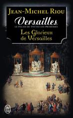 Versailles, le palais de toutes les promesses - Tome 3 - Les glorieux de Versailles (1679-1682)
