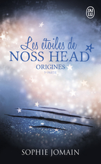 Les étoiles de Noss Head - Tome 4 - Origines - Partie 1