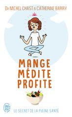 Mange, médite, profite