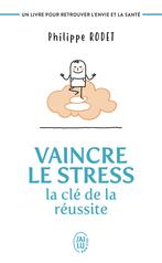 Vaincre le stress : la clé de la réussite