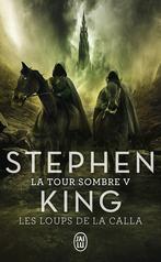La Tour Sombre - Tome 5 - Les Loups de la Calla