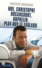 Moi, Christophe Rocancourt, orphelin, play boy et taulard