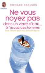 Ne vous noyez pas dans un verre d'eau - Tome 6 - À l'usage des hommes