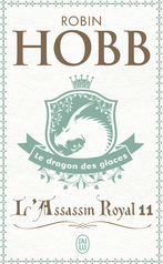 L'Assassin royal - Tome 11 - Le dragon des glaces