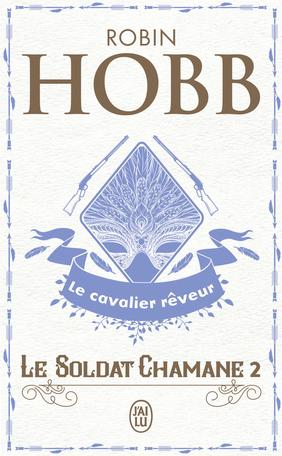 Le Soldat chamane - Tome 2 - Le cavalier rêveur