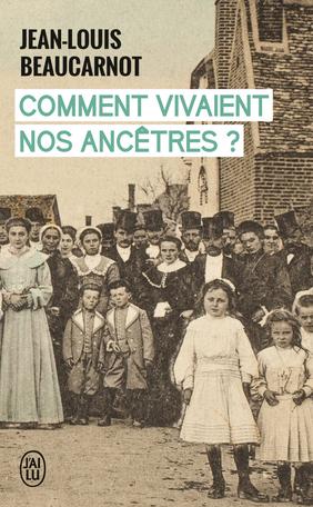 Comment vivaient nos ancêtres ?