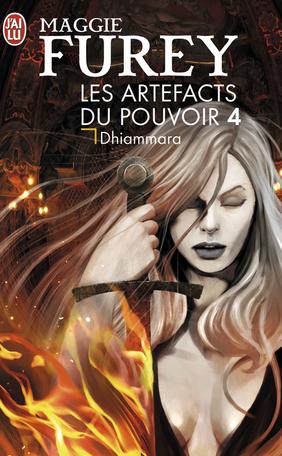 Les Artefacts du pouvoir - Tome 4 - Dhiammara