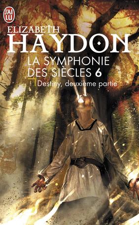La symphonie des siècles - Tome 6 - Destiny - Partie 2