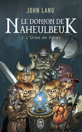Le donjon de Naheulbeuk - Tome 2 - L'Orbe de Xaraz