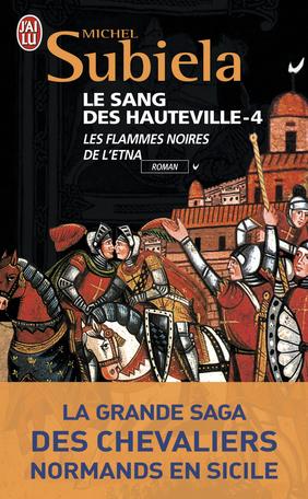 Le Sang des Hauteville - Tome 4 - Les flammes noires de l'Etna (1166-1194)