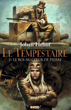 Le Tempestaire - Tome 3 - Le roi au cœur de pierre