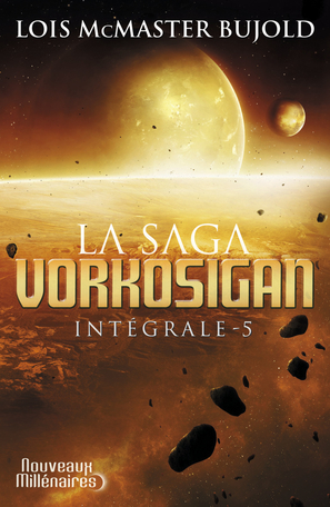 La saga Vorkosigan - Tome 5 - L'intégrale