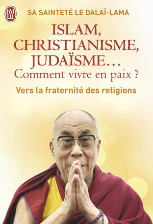 Islam, christianisme, judaïsme... comment vivre en paix ?