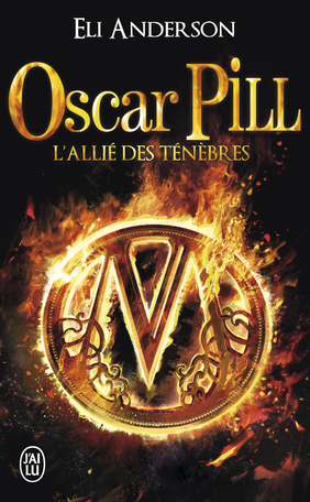 Oscar Pill - Tome 4 - L'allié des ténèbres