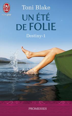 Destiny – Tome 1 – Un été de folie